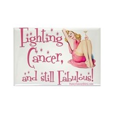 Fighting Cancer and still Fabulou Rectangle Magnet