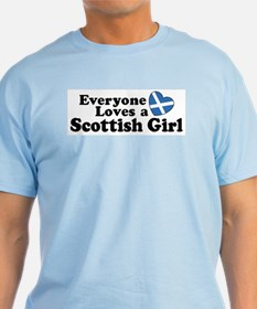 Everyone Loves a Scottish Gir T-Shirt