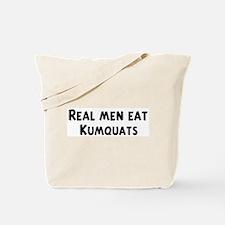 Men eat Kumquats Tote Bag