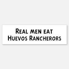 Men eat Huevos Rancherors Bumper Bumper Bumper Sticker