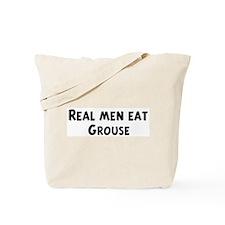 Men eat Grouse Tote Bag