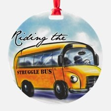 Riding the Struggle Bus Ornament