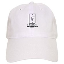 I don't have an off switch / Baby Humor Baseball Cap