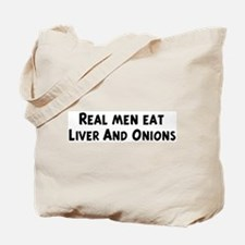 Men eat Liver And Onions Tote Bag