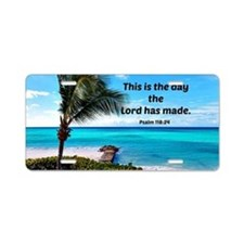Psalm 118:24, This is the d Aluminum License Plate