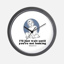 I'll just wait until you're not looking Wall Clock