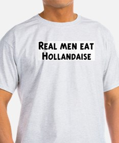 Men eat Hollandaise T-Shirt