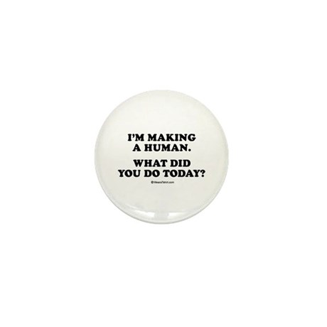 I'm making a human / Maternity Mini Button