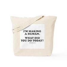 I'm making a human / Maternity Tote Bag