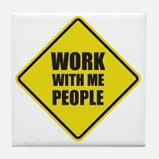 Work With Me People Tile Coaster