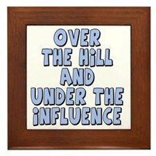 over the hill and under the influence Framed Tile