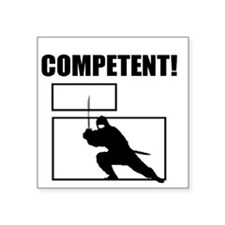 "Competent Ninja Square Sticker 3"" x 3"""