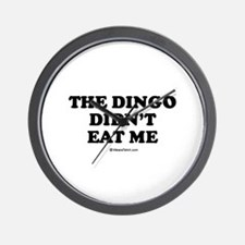 The dingo didn't eat me / Baby Humor Wall Clock
