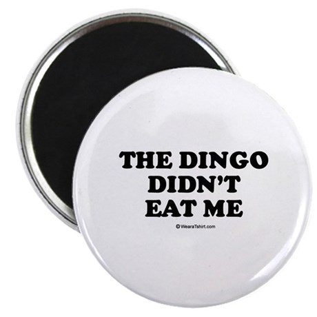 """The dingo didn't eat me / Baby Humor 2.25"""" Magnet"""