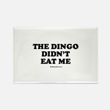 The dingo didn't eat me / Baby Humor Rectangle Mag