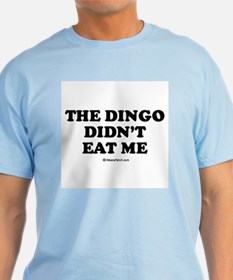 The dingo didn't eat me / Baby Humor T-Shirt