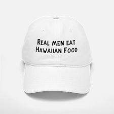 Men eat Hawaiian Food Baseball Baseball Cap