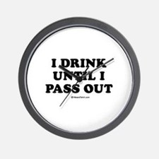 I drink until I pass out / Baby Humor Wall Clock