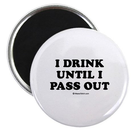 "I drink until I pass out / Baby Humor 2.25"" Magnet"