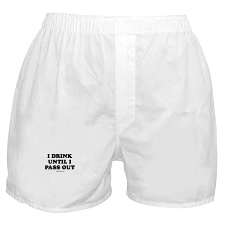 I drink until I pass out / Baby Humor Boxer Shorts