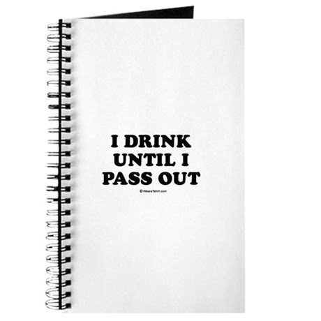 I drink until I pass out / Baby Humor Journal