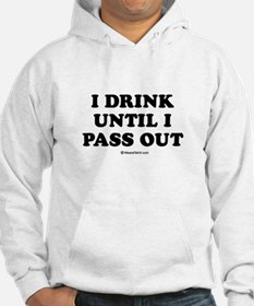 I drink until I pass out / Baby Humor Hoodie