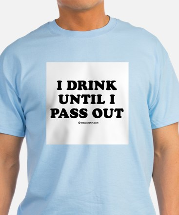 I drink until I pass out / Baby Humor T-Shirt