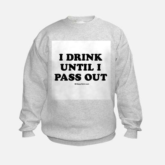 I drink until I pass out / Baby Humor Sweatshirt