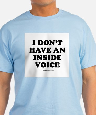 I don't have an inside voice / Baby Humor T-Shirt