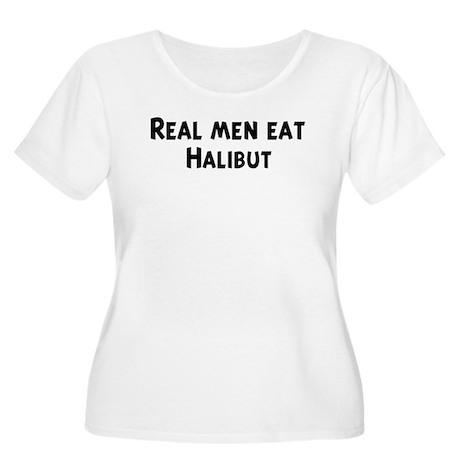 Men eat Halibut Women's Plus Size Scoop Neck T-Shi