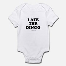 I ate the dingo / Baby Humor Infant Bodysuit