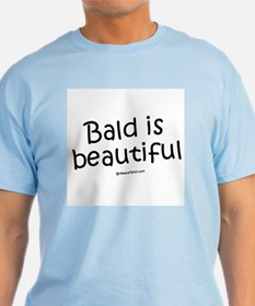 Bald is beautiful / Baby Humor T-Shirt