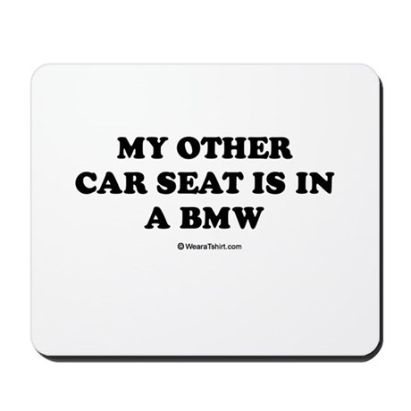 My other car seat / Baby Humor Mousepad