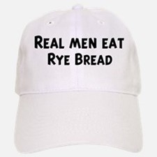 Men eat Rye Bread Baseball Baseball Cap