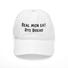 Men eat Rye Bread Baseball Cap