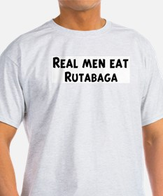 Men eat Rutabaga T-Shirt