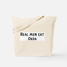 Men eat Okra Tote Bag