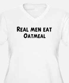 Men eat Oatmeal T-Shirt