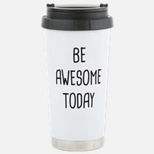 Be Awesome Travel Mug