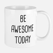 Be Awesome Mug