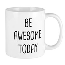 Be Awesome Small Mugs