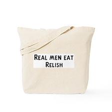 Men eat Relish Tote Bag
