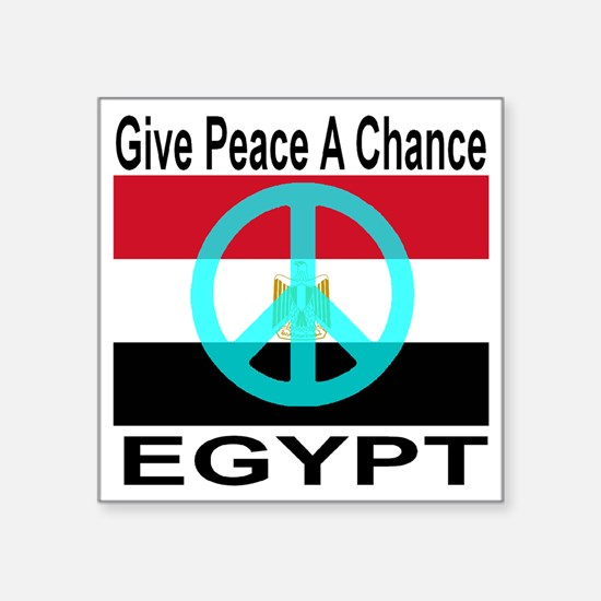 """Egypt Give Peace A Chance Square Sticker 3"""" x 3"""""""