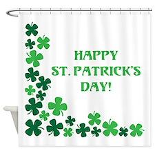 HAPPY ST. PATRICKS DAY! Shower Curtain