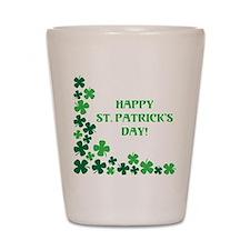 HAPPY ST. PATRICKS DAY! Shot Glass