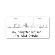 My Daughter left me for Abu Aluminum License Plate