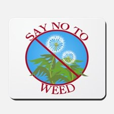Say No To Weed Dandelion Mousepad