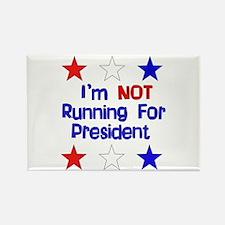 Not Running For President Rectangle Magnet (10 pac