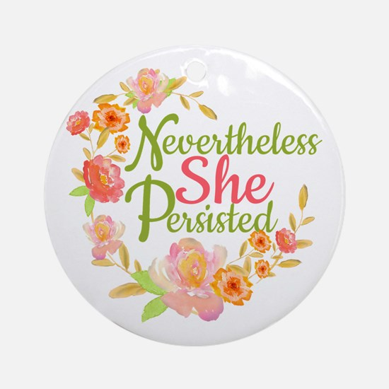 Nevertheless She Persisted Round Ornament