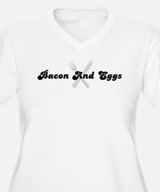 Bacon And Eggs (fork and knif T-Shirt